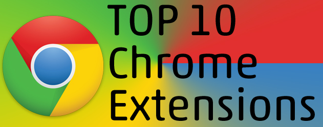 Top 10 Chrome Extensions